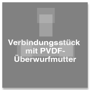 Verbindungsstück mit PVDF-Überwurfmutter