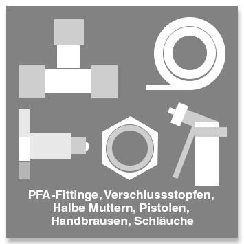 PFA-Fittinge, Schläuche, Handbrausen