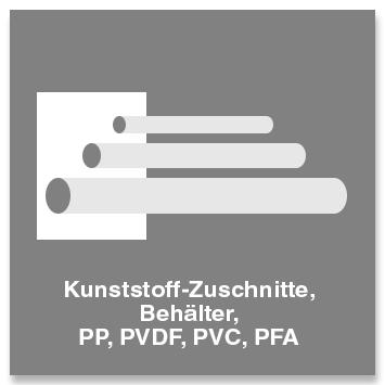 Kunststoff-Zuschnitte, Behälter, PP PVDF, PVC, PFA